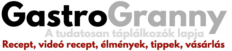 GastroGranny a tudatosan táplálkozók lapja